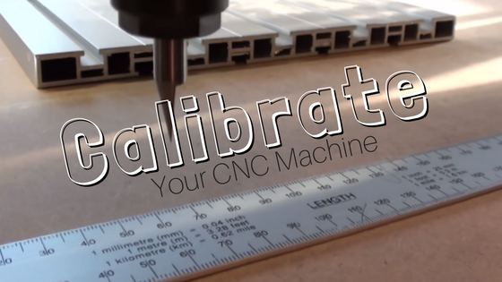 HOW TO: Calibrate Your CNC Machine for MACH3 or GRBL - OpenBuilds